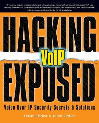 Hacking Exposed VOIP by David Endler