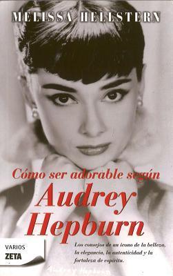 Como Ser Adorable, Segun Audrey Hepburn
