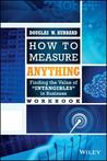"""How to Measure Anything Workbook: Finding the Value of """"Intangibles"""" in Business"""