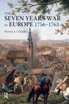 The Seven Years War in Europe by Franz A.J. Szabo