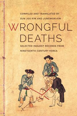 Wrongful Deaths: Selected Inquest Records from Nineteenth-Century Korea