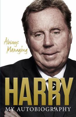 Always Managing by Harry Redknapp