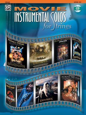 Movie Instrumental Solos for Strings: Cello [With CD (Audio)]