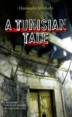 A Tunisian Tale by Hassouna Mosbahi