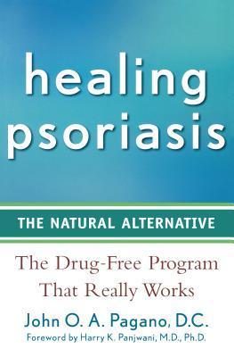 Healing Psoriasis by John O.A. Pagano