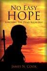 No Easy Hope (Surviving the Dead, #1)