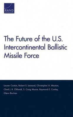 The Future of the U.S. Intercontinental Ballistic Missile Force