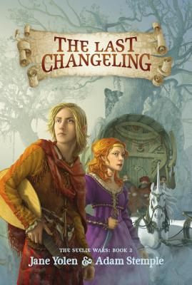 The Last Changeling (The Seelie Wars, #2)