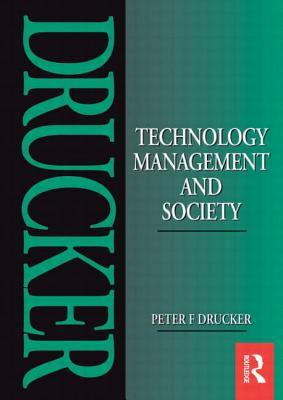 Technology, Management and Society by Peter F. Drucker