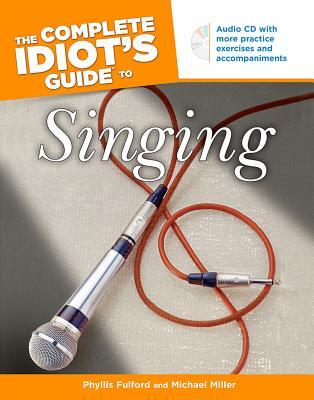 The Complete Idiots Guide to Singing