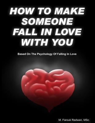How to Make Someone Fall in Love with You: