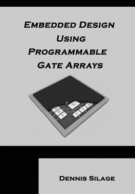 Embedded Design Using Programmable Gate Arrays