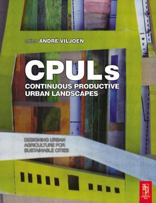 cpuls-continuous-productive-urban-landscapes-designing-urban-agriculture-for-sustainable-cities