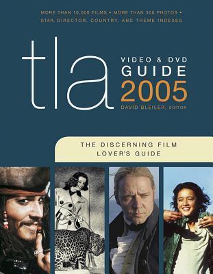 TLA Video & DVD Guide 2005: The Discerning Film Lover's Guide