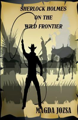 Sherlock Holmes On The Wild Frontier