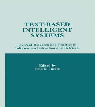 text-based-intelligent-systems-current-research-and-practice-in-information-extraction-and-retrieval