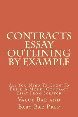 Contracts Essay Outlining by Example: Learn How Passing Contracts Essays Are Outlined and Constructed from Scratch to Pass.