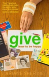 Give. How to be happy