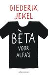Diederik Jekel: Bèta voor alfa's