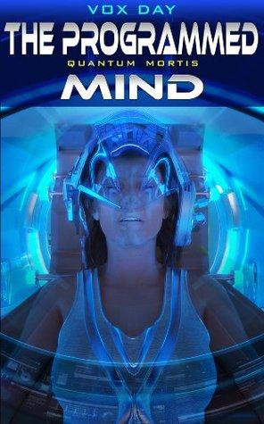 The Programmed Mind(Quantum Mortis)