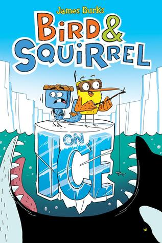 Bird Squirrel On Ice (Bird & Squirrel, #2)