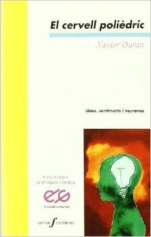 El Cervell Poliedric: Idees, Sentiments I Neurones