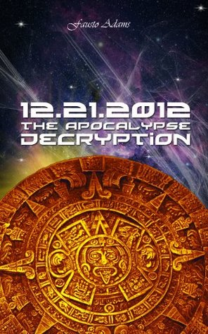 12.21.2012: The Apocalypse Decryption