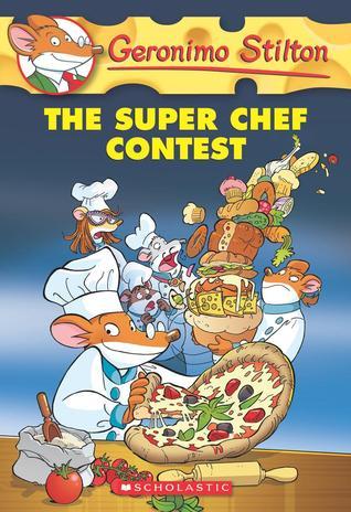 The Super Chef Contest (Geronimo Stilton #58)