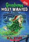 The 12 Screams of Christmas (Goosebumps Most Wanted Special Edition, #2)