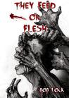 They Feast On Flesh