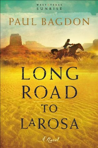 Long Road to LaRosa (West Texas Sunrise Book #2)