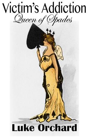 Victim's Addiction: Queen of Spades