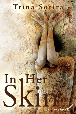 In Her Skin by Trina Sotira