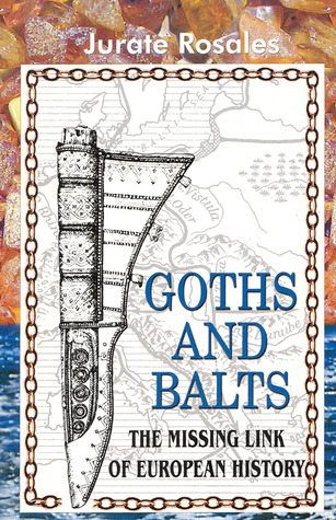 Goths and Balts The Missing Link of European History