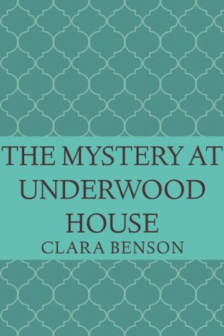 The Mystery at Underwood House (Angela M...