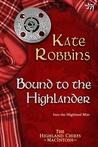 Bound to the Highlander (Highland Chiefs, #1)