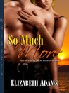 So Much More by Elizabeth    Adams