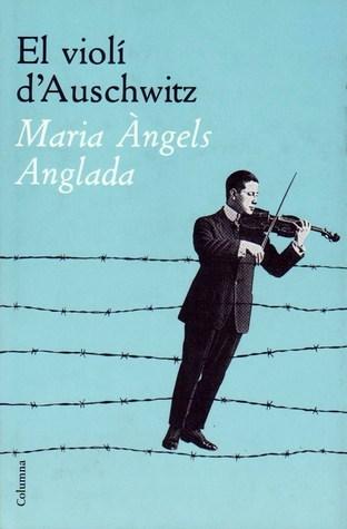 El violí d'Auschwitz by Maria Àngels Anglada
