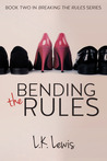 Bending the Rules by L.K. Lewis