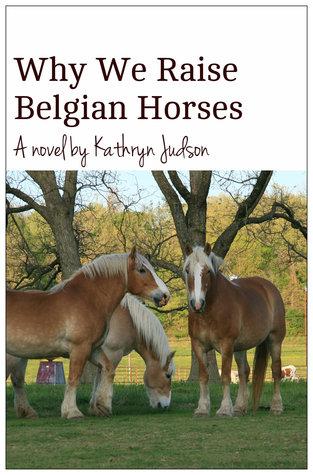 Why We Raise Belgian Horses