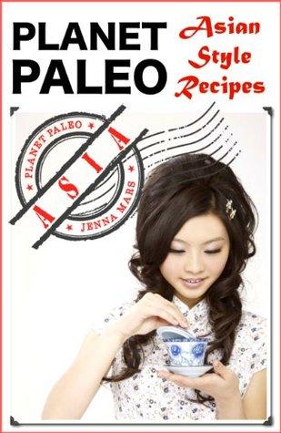 Planet Paleo: Asian Style Recipes