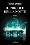 Il circolo della notte by Davide Zanfini