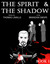 The Spirit and The Shadow by Thomas Lavalle