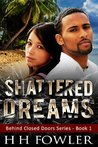 Shattered Dreams (Behind Closed Doors #1)