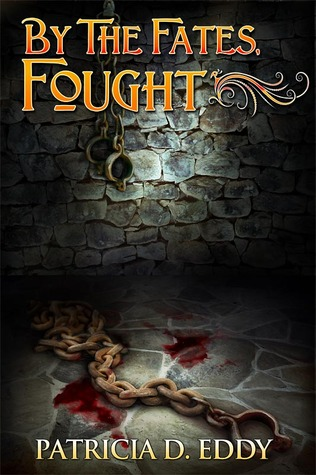 By the Fates, Fought (By the Fates, #2)