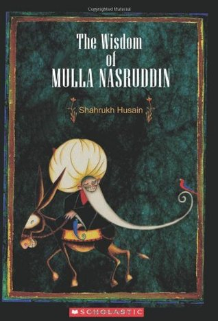 Read PDF The Wisdom of Mulla Nasruddin (Wise Men Of The East)