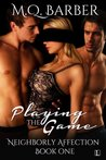 Playing the Game (Neighborly Affection, #1)
