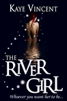 The River Girl by Kaye Vincent
