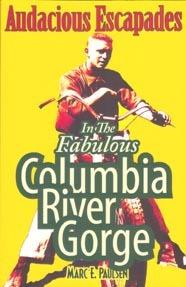 Audacious Escapades in the Fabulous Columbia River Gorge