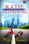 Perfect Summer by Katie Graykowski